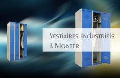 Vestiaires Industriels à Monter